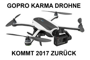 GoPro Karma Drohne kommt 2017 zurück!